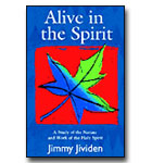 Alive In The Spirit: A Study Of The Nature And Work Of The Holy Spirit