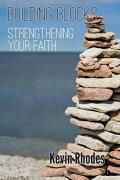 Building Blocks: Strengthening Your Faith
