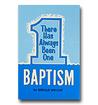 There Has Always Been One Baptism