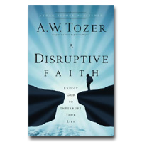 Disruptive Faith, A: Expect God To Interrupt Your Life