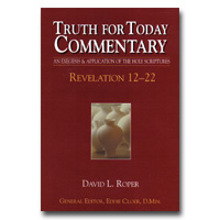 Commentary - Truth For Today: 52 - Revelation 12-22