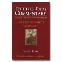 Commentary - Truth For Today: 53 - Life Of Christ - V1