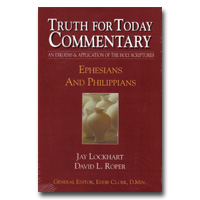 Commentary - Truth For Today: 43 - Ephesians And Philippians