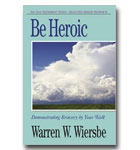 Be Heroic: Demonstrating Bravery By Your Walk: Old Testament Commentary: Minor Prophets
