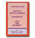 Bryant - Goff Discussion On Justification, Imputed Righteousness, Assurance, Uni