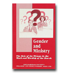 Gender And Ministry - Role Of The Woman In The Work And Worship Of The Church