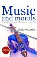 Music And Morals: Dispelling The Myth That Music Is Amoral