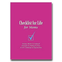 Checklist For Life For Moms: Timeless Wisdom & Foolproof Strategies For Making