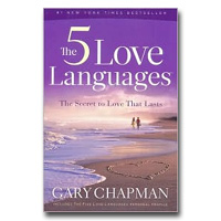 Five Love Languages, The: How To Express Heartfelt Commitment To Your Mate