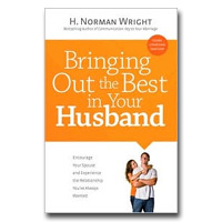 Bringing Out The Best In Your Husband: Encourage Your Spouse And Experience The
