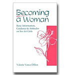 Becoming A Woman: Basic Information, Guidance, And Attitudes On Sex For Girls
