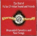 Best Of Dallas Christian Sound And Friends - Requested Favorites And New Songs - CD