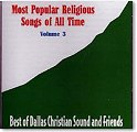 Dallas Christian - Most Popular Religious Songs Of All Time Vol 3 - CD