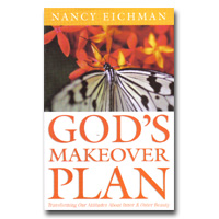 God's Makeover Plan: Transforming Our Attitudes About Inner And Outer Beauty