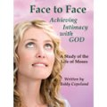 Face To Face: Achieving Intimacy With God