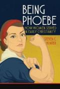 Being Phoebe: How Women Served In Early Christianity