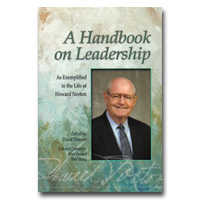 Handbook On Leadership: As Exemplified In The Life Of Howard Norton