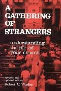 Gathering Of Strangers: Understanding The Life Of Your Church