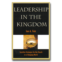 Leadership In The Kingdom: Sensitive Strategies For The Church In A Changing World