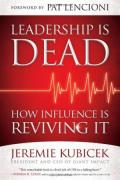 Leadership Is Dead, How Influence Is Reviving It