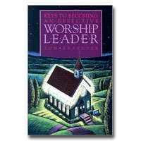 Keys To Becoming An Effective Worship Leader