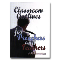 Classroom Outlines For Preachers And Teachers