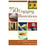 750 Engaging Illustrations For Preachers, Teachers & Writers