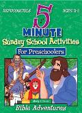 5 Minute Sunday School Activites For Preschoolers: Bible Adventures